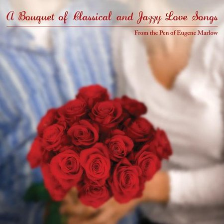 Bouquet of Classical & Jazzy Love Songs from the Pen Of Eugene - Famous Halloween Songs Classical