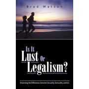 Is It Lust or Legalism?