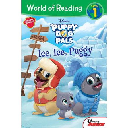 World of Reading: Puppy Dog Pals Ice, Ice, Puggy (Level 1 Reader) : with stickers