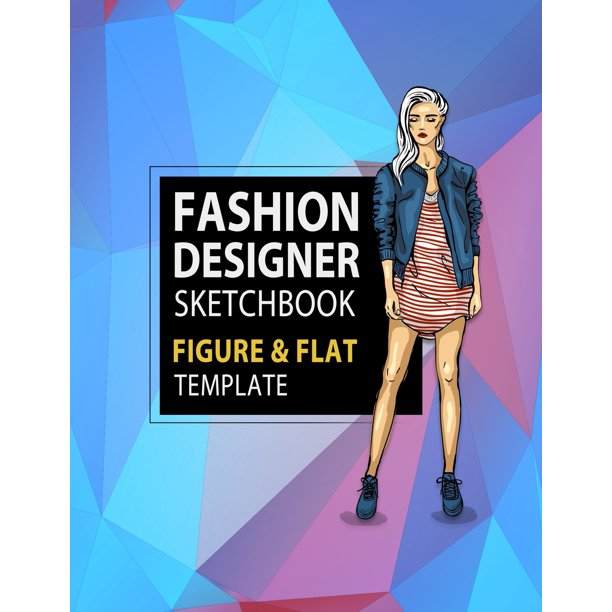 Fashion Flats Drawing Fashion Designer Sketchbook Figure Flat Template Easily Sketching And Building Your Fashion Design Portfolio With Large Female Croquis Drawing Your Fashion Flats With Flat Walmart Com