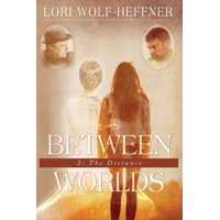 Between Worlds 2 : The Distance (large print)