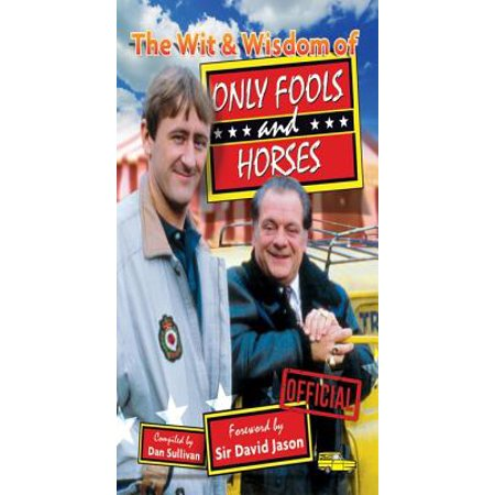 The Wit and Wisdom of Only Fools and Horses -
