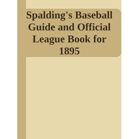 American League Official Baseball - Spalding's Baseball Guide and Official League Book for 1895 - eBook