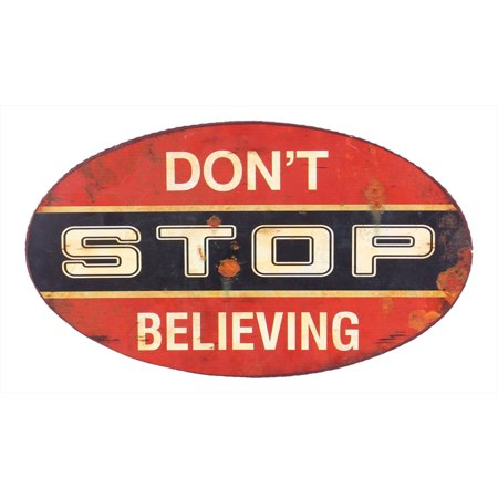 - Don't Stop Believing Tin 16 Inch Distressed Oval Wall Sign Decor