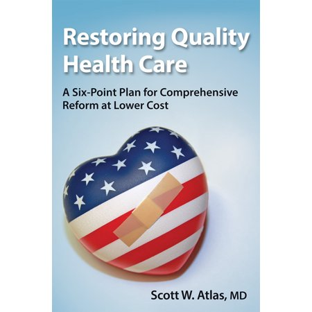 Restoring Quality Health Care : A Six-Point Plan for Comprehensive Reform at Lower (Best Care At Lower Cost)