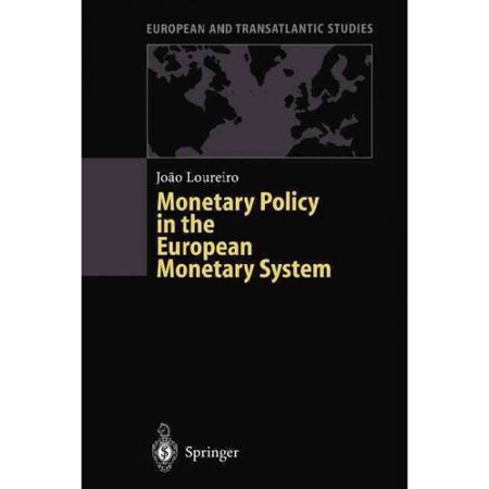 Monetary Policy In The European Monetary System  A Critical Appraisal