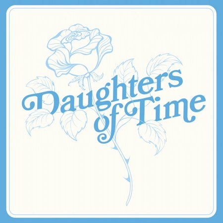 Daughters Of Time (Vinyl) (Chemise Music)