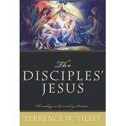 The Disciples' Jesus : Christology as Reconciling Practice