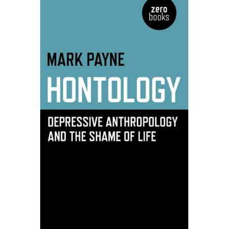 Hontology : Depressive Anthropology and the Shame of