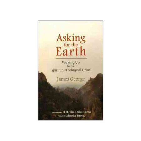 Asking For The Earth  Waking Up To The Spiritual Ecological Crisis
