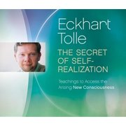 The Secret of Self-Realization : Teachings to Access the Arising New Consciousness