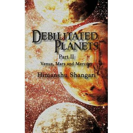 Debilitated Planets - Part II: Venus, Mars and Mercury