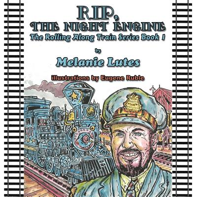 Rip the Night Engine : The Rolling Along Train Series Book 1