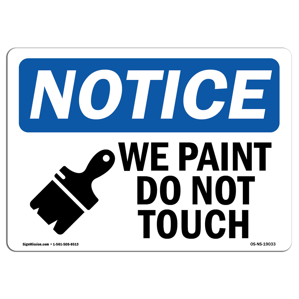 OSHA Notice Do Not Touch Wet Paint Sign With SymbolHeavy Duty
