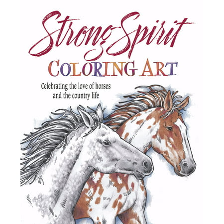 - Strong Spirit Coloring Art : Celebrating the Love of Horses and Country Life