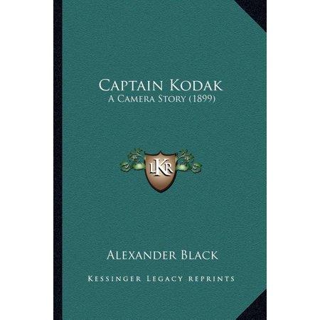 Captain Kodak : A Camera Story (1899) a Camera Story (1899) Captain Kodak Captain Kodak: A Camera Story (1899) a Camera Story (1899)