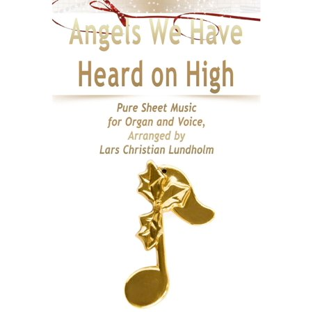 Angels We Have Heard on High Pure Sheet Music for Organ and Voice, Arranged by Lars Christian Lundholm -