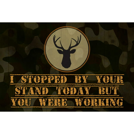 I Stopped By Your Stand Today But You Were Working Quote Deer Buck Antlers Picture