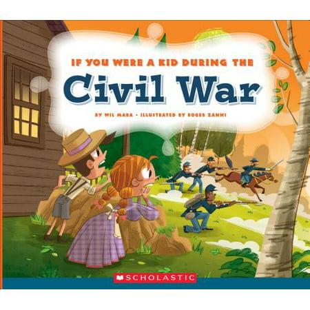 If You Were a Kid During the Civil War - Kids Civil War