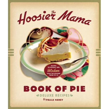 The Hoosier Mama Book of Pie : Recipes, Techniques, and Wisdom from the Hoosier Mama Pie - Pie Iron Camping Recipes