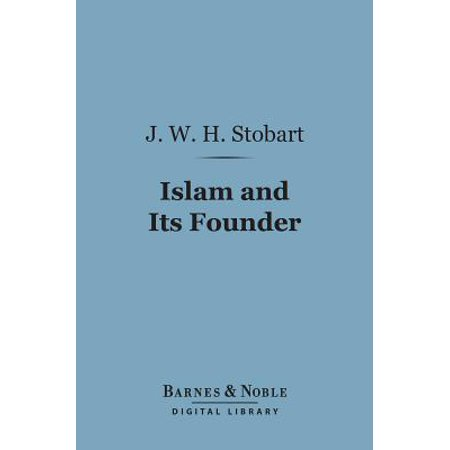 Islam and Its Founder (Barnes & Noble Digital Library) - (Parts Of The Library And Its Functions)