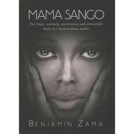 Mama Sango: The Tragic, Untimely, Unnecessary and Preventable Death of a Hard-working Mother