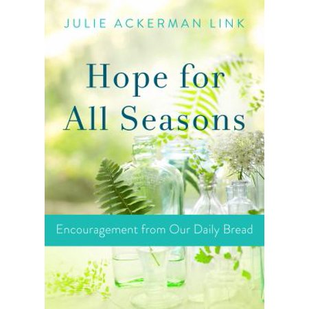 Hope For All Seasons  Encouragement From Our Daily Bread