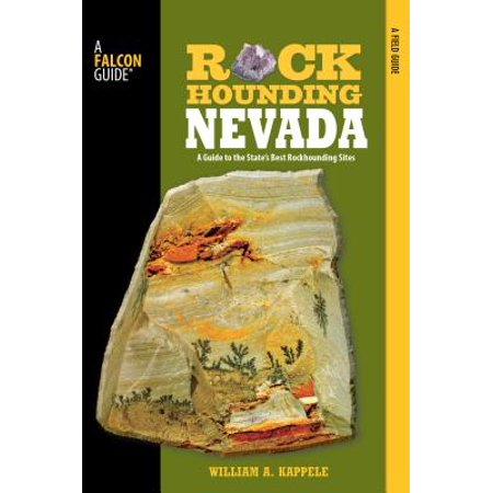 Rockhounding Nevada : A Guide to the State's Best Rockhounding