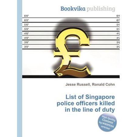 List of Singapore Police Officers Killed in the Line of (Police Officer Killed In Line Of Duty 2013)