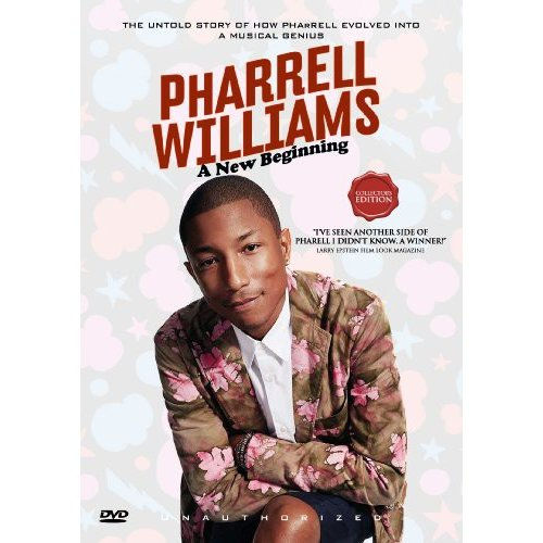 Pharrell Williams: A New Beginning - Unauthorized