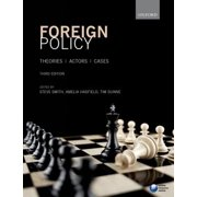 Foreign Policy : Theories, Actors, Cases