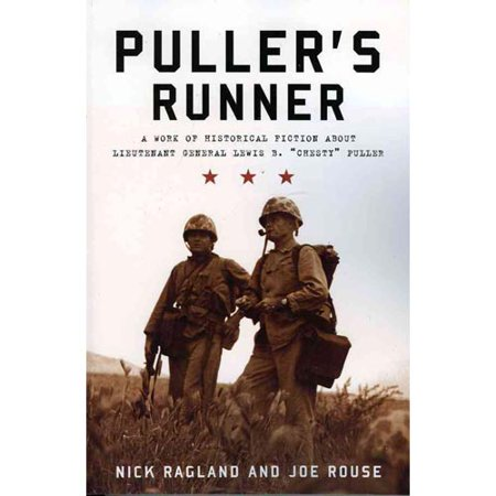 """Puller's Runner: A Work of Historical Fiction about Lieutenant General Lewis B. """"Chesty"""" Puller"""