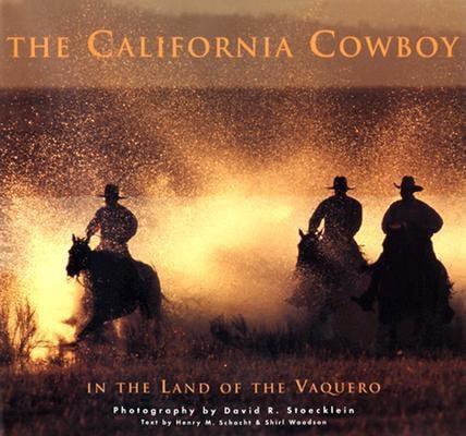 The California Cowboy: In the Land of the Vaquero