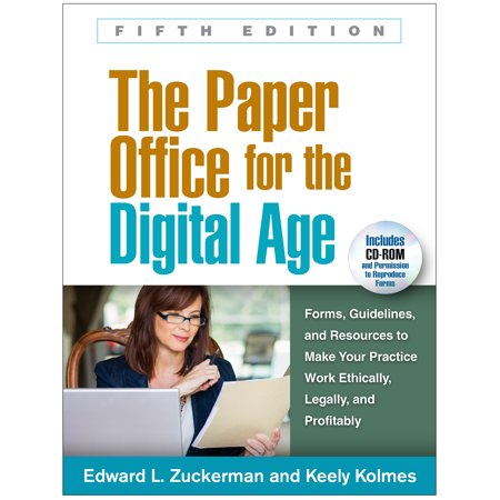 The Paper Office for the Digital Age, Fifth Edition : Forms, Guidelines, and Resources to Make Your Practice Work Ethically, Legally, and