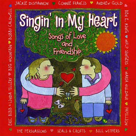 SINGING IN MY HEART: SONGS OF LOVE AND FRIENDSHIP](Let Your Heart Sing)