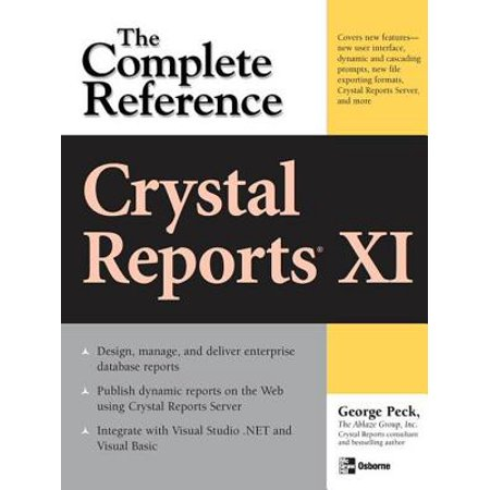 Crystal Reports XI: The Complete Reference - (Crystal Reports Upgrade From Xi To 2013)