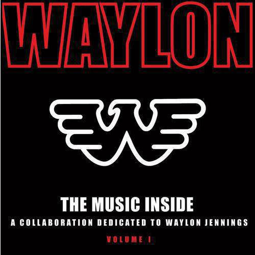 The Music Inside: A Collaboration Dedicated To Waylon Jennings, Vol.1