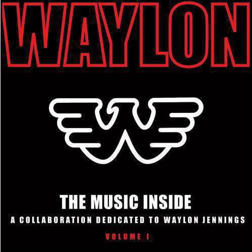 The Music Inside: A Collaboration Dedicated To Waylon Jennings, Vol.1