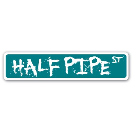 HALF PIPE Street Sign ramps skateboarding skateboard skateboarder skating | Indoor/Outdoor |  24
