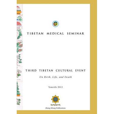 Tibetan Medical Seminar - Third Tibetan Cultural Event : On Birth, Life, and Death ()