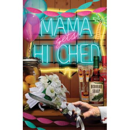 Mama Gets Hitched  A Mace Bauer Mystery