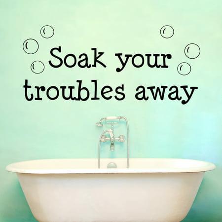 VWAQ Soak Your Troubles Away Wall Decal Bathroom Vinyl Quotes Wall Art Home Decor Bathtub Relax