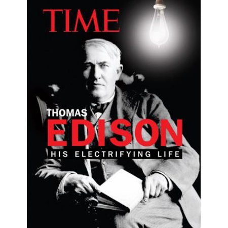 Thomas Edison: His Electrifying Life
