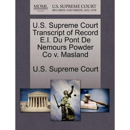 U S  Supreme Court Transcript Of Record E I  Du Pont De Nemours Powder Co V  Masland