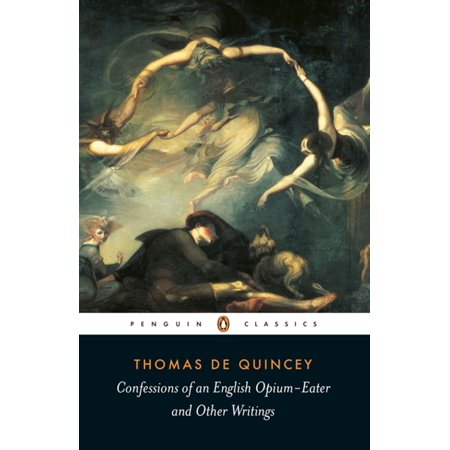 Confessions of an English Opium Eater - eBook (Tinctures Of Opium Have Been Available Since)