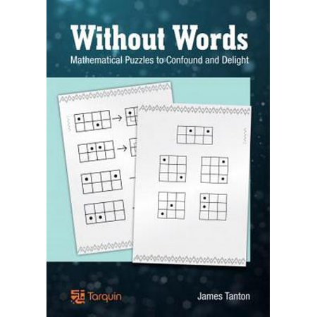Without Words : Mathematical Puzzles to Confound and Delight