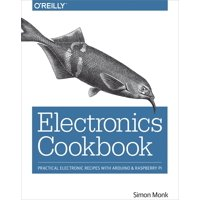 Electronics Cookbook: Practical Electronic Recipes with Arduino and Raspberry Pi (Paperback)