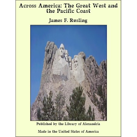 Across America: The Great West and the Pacific Coast - eBook