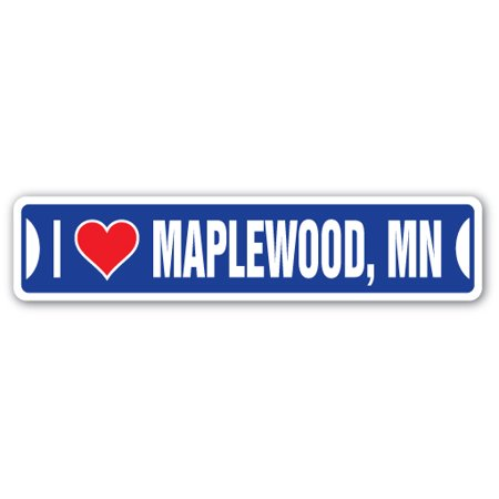 City Of Bloomington Mn (I LOVE MAPLEWOOD, MINNESOTA Street Sign mn city state us wall road décor)