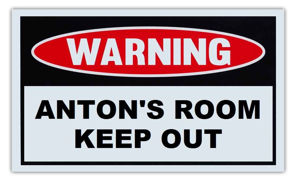 "Novelty Warning Sign: Anton's Room Keep Out For Boys, Girls, Kids, Children Post on Bedroom Door 10"" x 6""... by Crazy Sticker Guy"